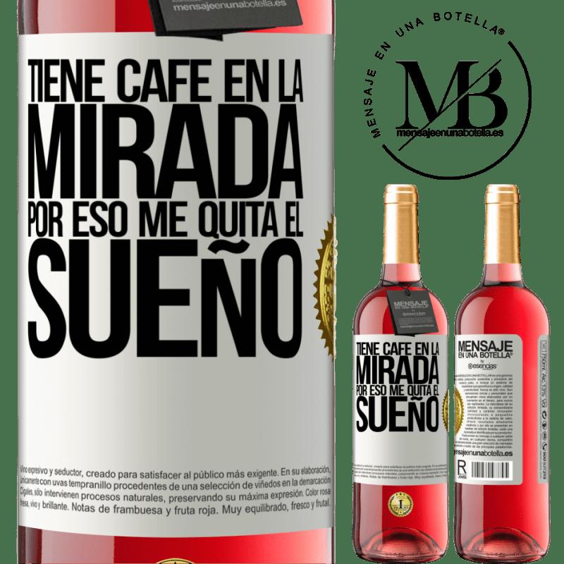 24,95 € Envoi gratuit   Vin rosé Édition ROSÉ Il a du café dans les yeux, c'est pourquoi ça m'empêche de dormir Étiquette Blanche. Étiquette personnalisable Vin jeune Récolte 2020 Tempranillo