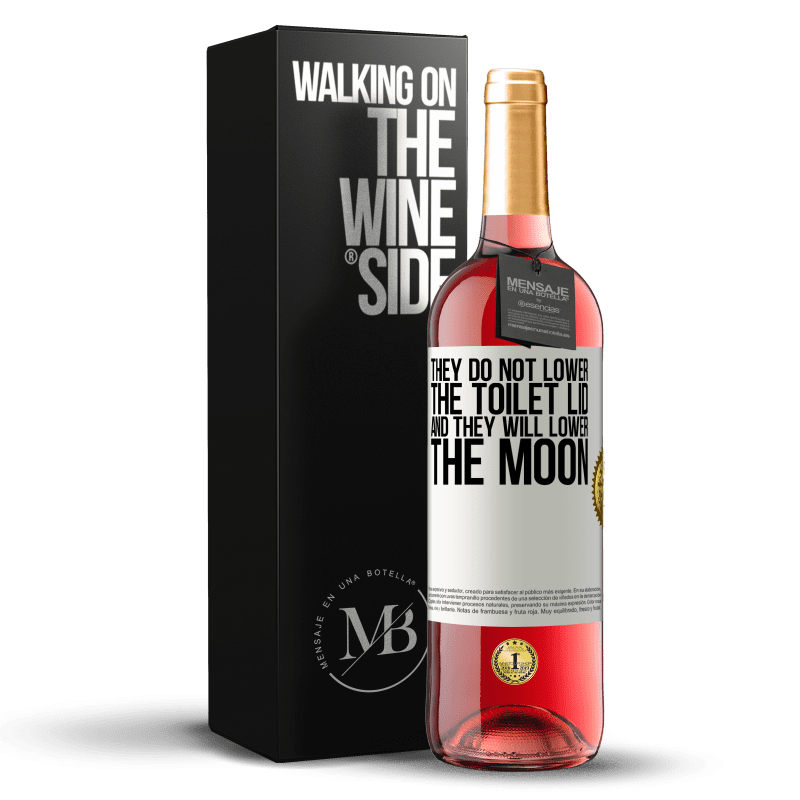 24,95 € Free Shipping | Rosé Wine ROSÉ Edition They do not lower the toilet lid and they will lower the moon White Label. Customizable label Young wine Harvest 2020 Tempranillo