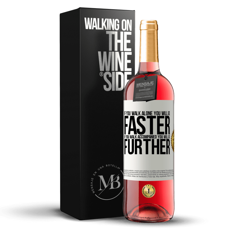 24,95 € Free Shipping   Rosé Wine ROSÉ Edition If you walk alone, you will go faster. If you walk accompanied, you will go further White Label. Customizable label Young wine Harvest 2020 Tempranillo