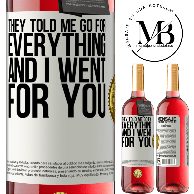 24,95 € Free Shipping | Rosé Wine ROSÉ Edition They told me go for everything and I went for you White Label. Customizable label Young wine Harvest 2020 Tempranillo