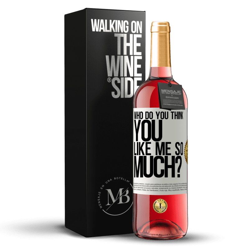24,95 € Free Shipping | Rosé Wine ROSÉ Edition who do you think you like me so much? White Label. Customizable label Young wine Harvest 2020 Tempranillo