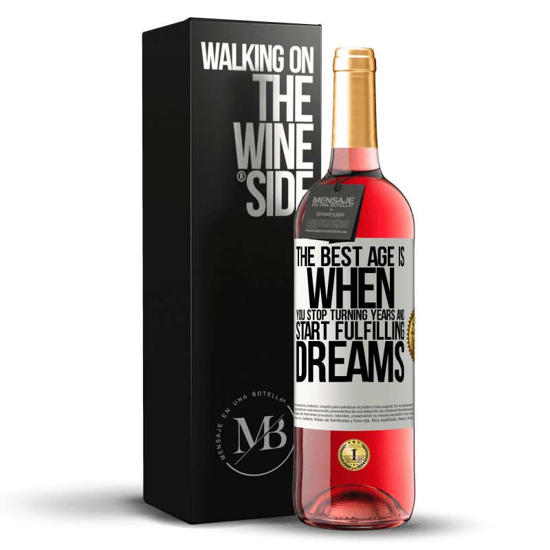 24,95 € Free Shipping | Rosé Wine ROSÉ Edition The best age is when you stop turning years and start fulfilling dreams White Label. Customizable label Young wine Harvest 2020 Tempranillo