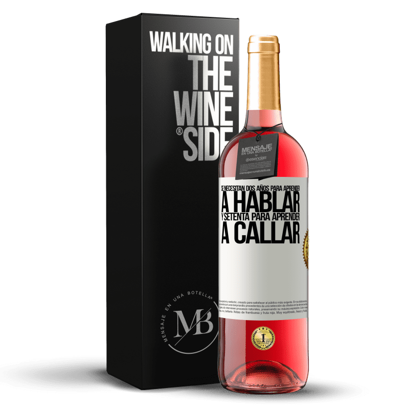 24,95 € Envoi gratuit | Vin rosé Édition ROSÉ Il faut deux ans pour apprendre à parler et soixante-dix pour apprendre à se taire Étiquette Blanche. Étiquette personnalisable Vin jeune Récolte 2020 Tempranillo