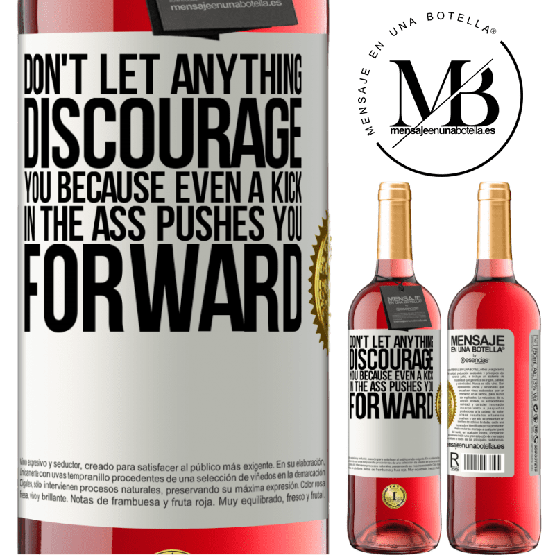 24,95 € Free Shipping   Rosé Wine ROSÉ Edition Don't let anything discourage you, because even a kick in the ass pushes you forward White Label. Customizable label Young wine Harvest 2020 Tempranillo
