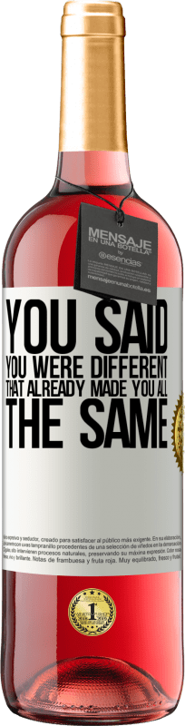 24,95 € Free Shipping | Rosé Wine ROSÉ Edition You said you were different, that already made you all the same White Label. Customizable label Young wine Harvest 2020 Tempranillo