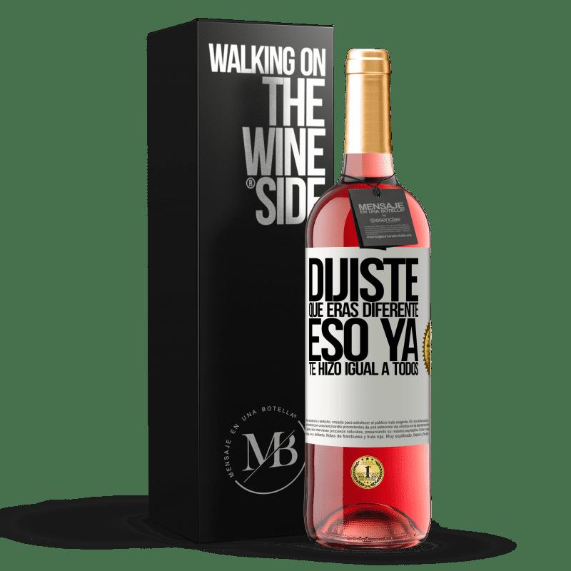 24,95 € Envoi gratuit | Vin rosé Édition ROSÉ Tu disais que tu étais différent, ça te rendait déjà pareil Étiquette Blanche. Étiquette personnalisable Vin jeune Récolte 2020 Tempranillo