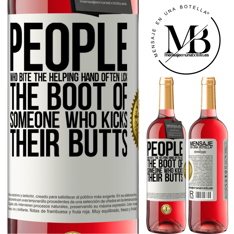 24,95 € Free Shipping   Rosé Wine ROSÉ Edition People who bite the helping hand, often lick the boot of someone who kicks their butts White Label. Customizable label Young wine Harvest 2020 Tempranillo