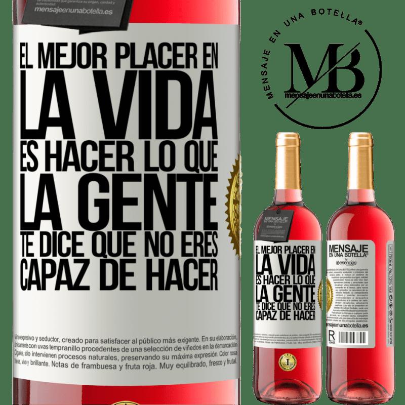 24,95 € Envoi gratuit   Vin rosé Édition ROSÉ Le meilleur plaisir de la vie est de faire ce que les gens vous disent que vous ne pouvez pas faire Étiquette Blanche. Étiquette personnalisable Vin jeune Récolte 2020 Tempranillo