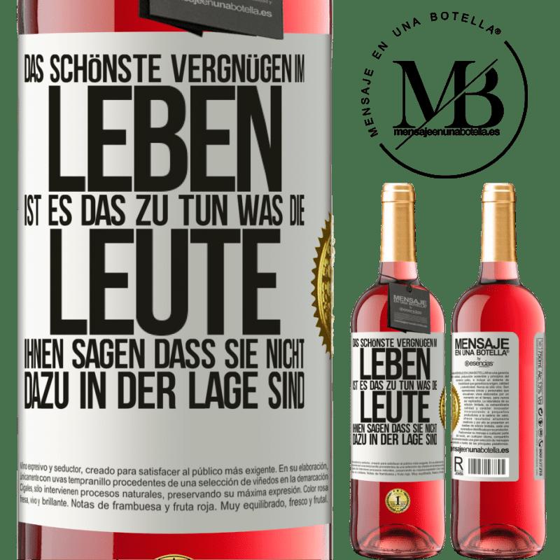 24,95 € Kostenloser Versand | Roséwein ROSÉ Ausgabe Das schönste Vergnügen im Leben ist es, das zu tun, was die Leute Ihnen sagen, dass Sie nicht dazu in der Lage sind Weißes Etikett. Anpassbares Etikett Junger Wein Ernte 2020 Tempranillo