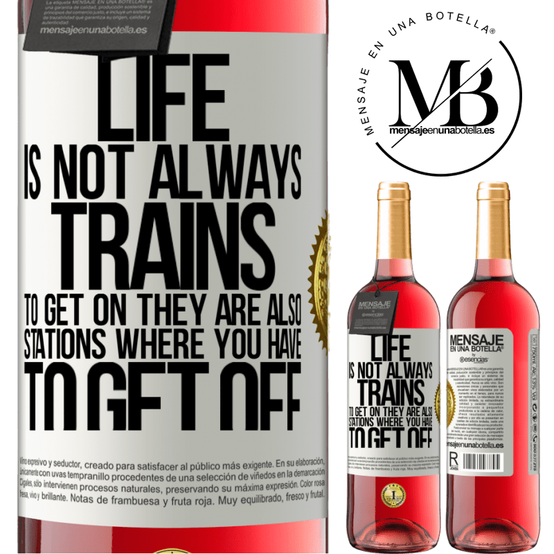 24,95 € Free Shipping   Rosé Wine ROSÉ Edition Life is not always trains to get on, they are also stations where you have to get off White Label. Customizable label Young wine Harvest 2020 Tempranillo