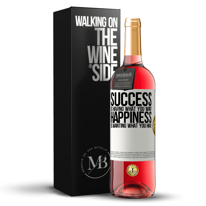 24,95 € Free Shipping   Rosé Wine ROSÉ Edition success is having what you want. Happiness is wanting what you have White Label. Customizable label Young wine Harvest 2020 Tempranillo