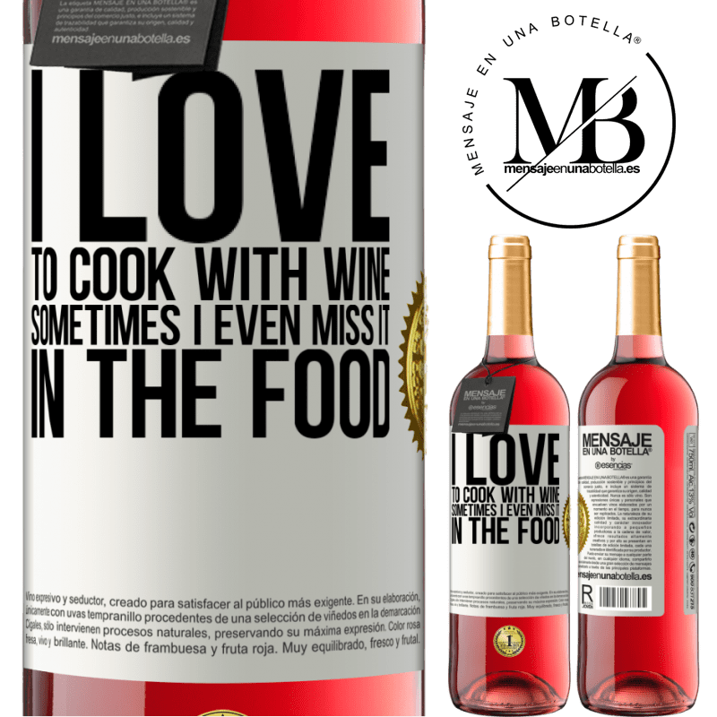 24,95 € Free Shipping | Rosé Wine ROSÉ Edition I love to cook with wine. Sometimes I even miss it in the food White Label. Customizable label Young wine Harvest 2020 Tempranillo