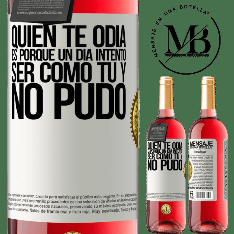 24,95 € Envoi gratuit   Vin rosé Édition ROSÉ Qui vous déteste, c'est parce qu'un jour il a essayé d'être comme vous et n'a pas pu Étiquette Blanche. Étiquette personnalisable Vin jeune Récolte 2020 Tempranillo