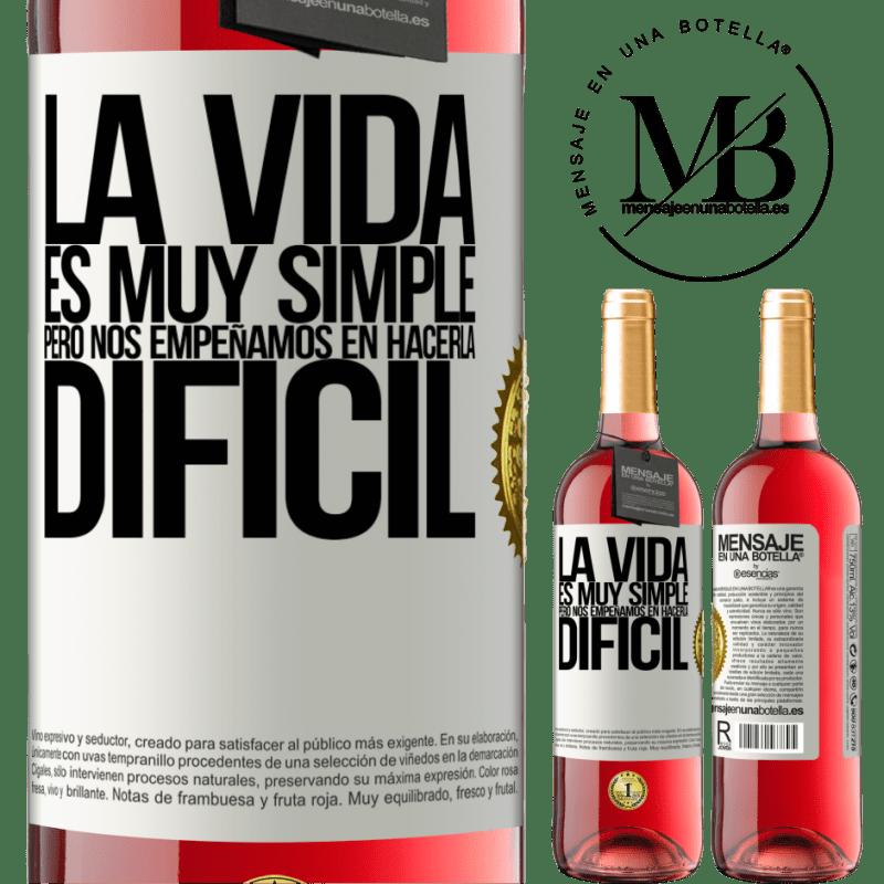 24,95 € Envoi gratuit | Vin rosé Édition ROSÉ La vie est très simple, mais nous nous efforçons de la rendre difficile Étiquette Blanche. Étiquette personnalisable Vin jeune Récolte 2020 Tempranillo
