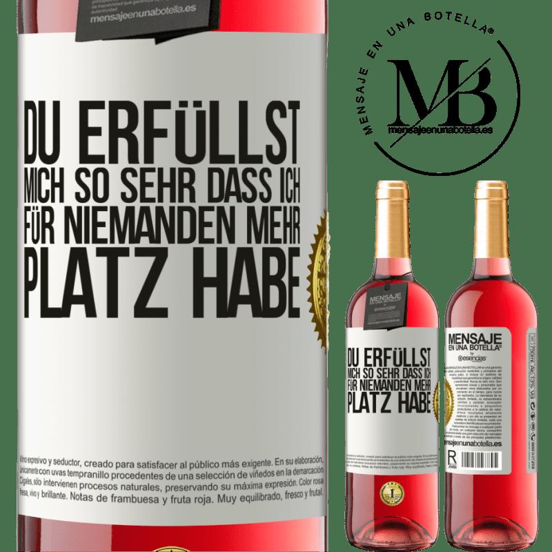 24,95 € Kostenloser Versand   Roséwein ROSÉ Ausgabe Du erfüllst mich so sehr, dass ich für niemanden mehr Platz habe Weißes Etikett. Anpassbares Etikett Junger Wein Ernte 2020 Tempranillo