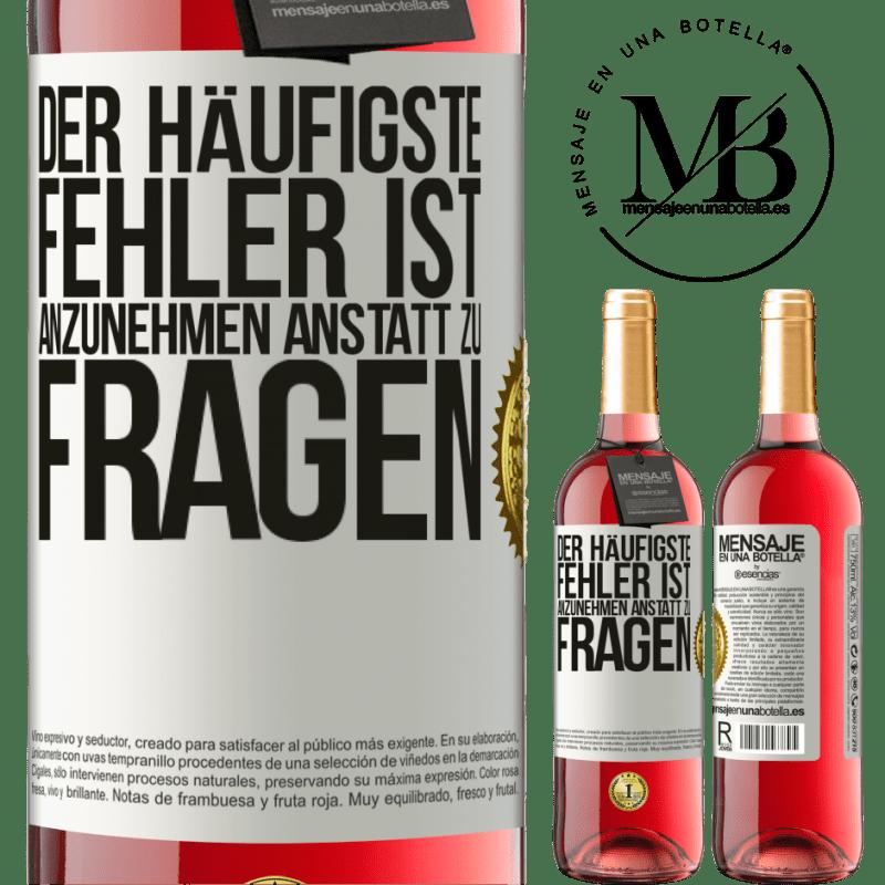 24,95 € Kostenloser Versand   Roséwein ROSÉ Ausgabe Der häufigste Fehler ist anzunehmen, anstatt zu fragen Weißes Etikett. Anpassbares Etikett Junger Wein Ernte 2020 Tempranillo