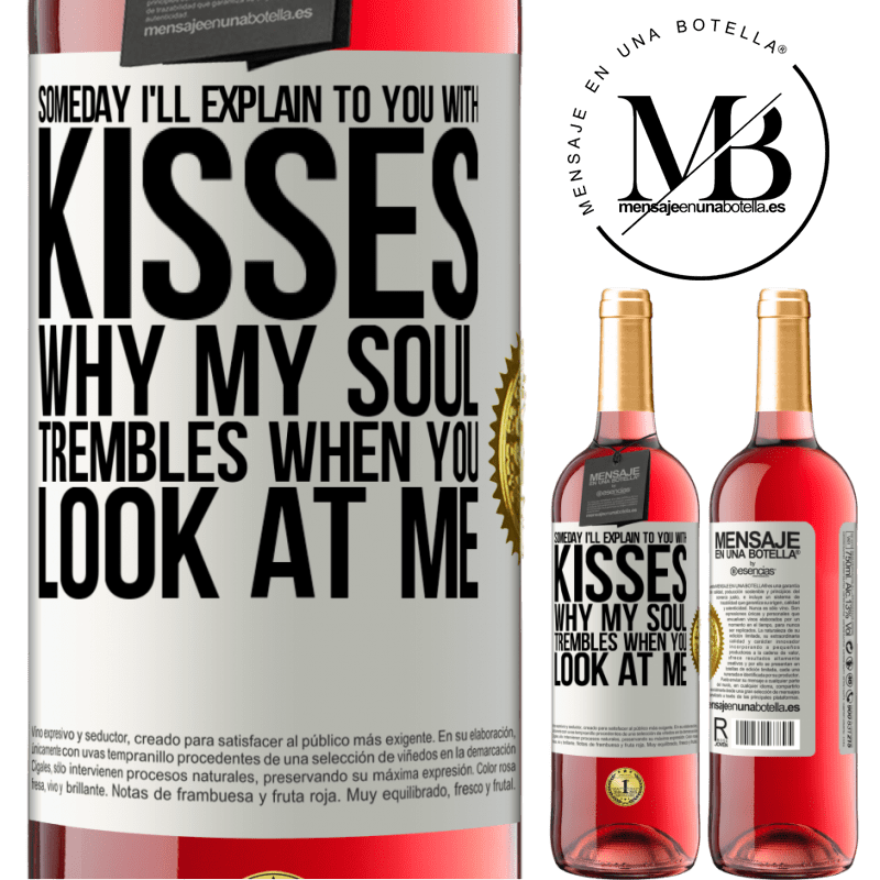 24,95 € Free Shipping   Rosé Wine ROSÉ Edition Someday I'll explain to you with kisses why my soul trembles when you look at me White Label. Customizable label Young wine Harvest 2020 Tempranillo