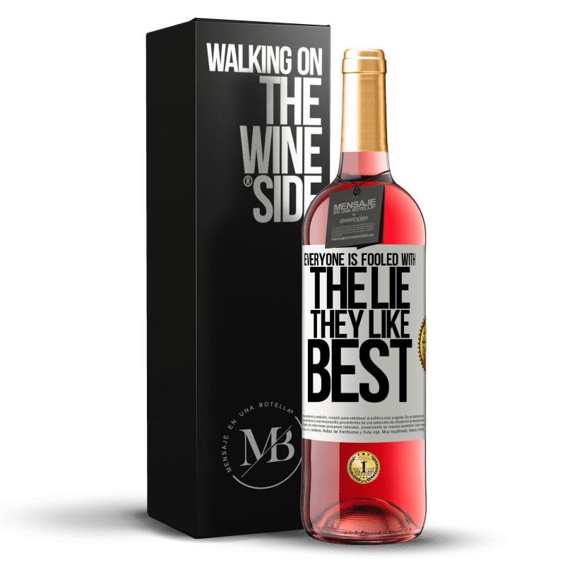 24,95 € Free Shipping | Rosé Wine ROSÉ Edition Everyone is fooled with the lie they like best White Label. Customizable label Young wine Harvest 2020 Tempranillo