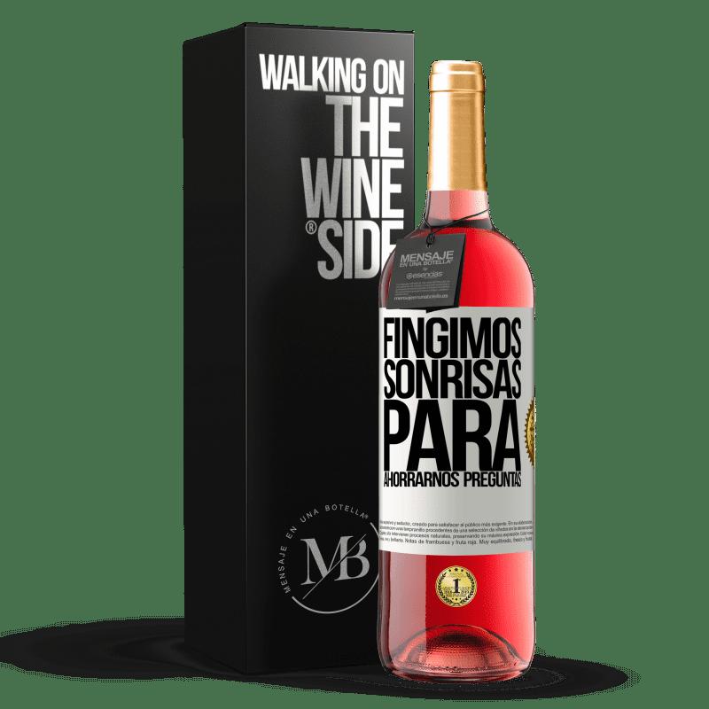 24,95 € Envoi gratuit | Vin rosé Édition ROSÉ Nous faisons de faux sourires pour nous sauver des questions Étiquette Blanche. Étiquette personnalisable Vin jeune Récolte 2020 Tempranillo
