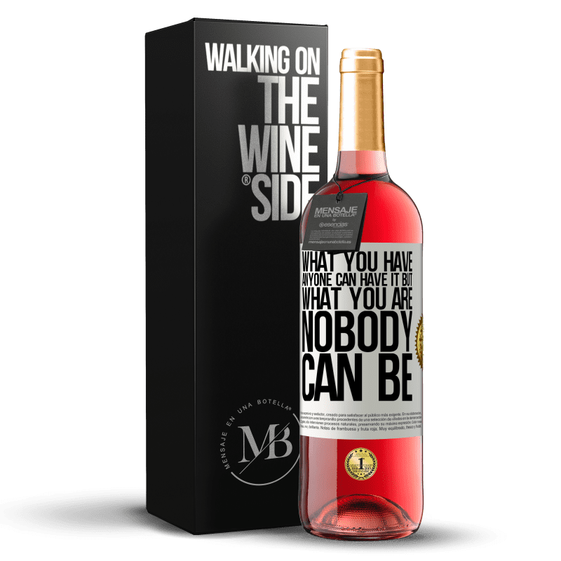 24,95 € Free Shipping | Rosé Wine ROSÉ Edition What you have anyone can have it, but what you are nobody can be White Label. Customizable label Young wine Harvest 2020 Tempranillo