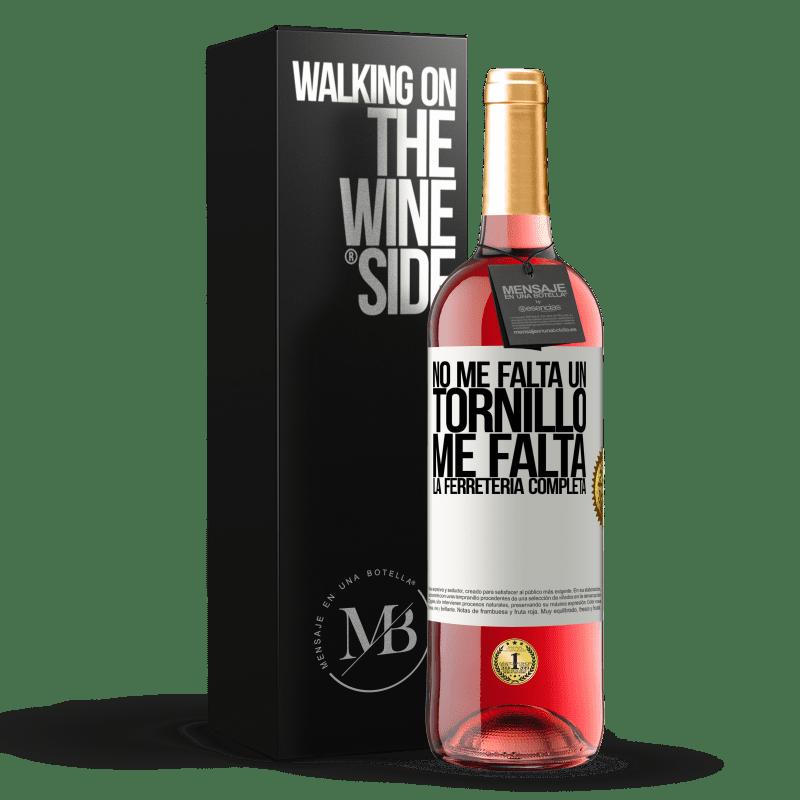 24,95 € Envoi gratuit | Vin rosé Édition ROSÉ Je ne manque pas de vis, je manque la quincaillerie complète Étiquette Blanche. Étiquette personnalisable Vin jeune Récolte 2020 Tempranillo