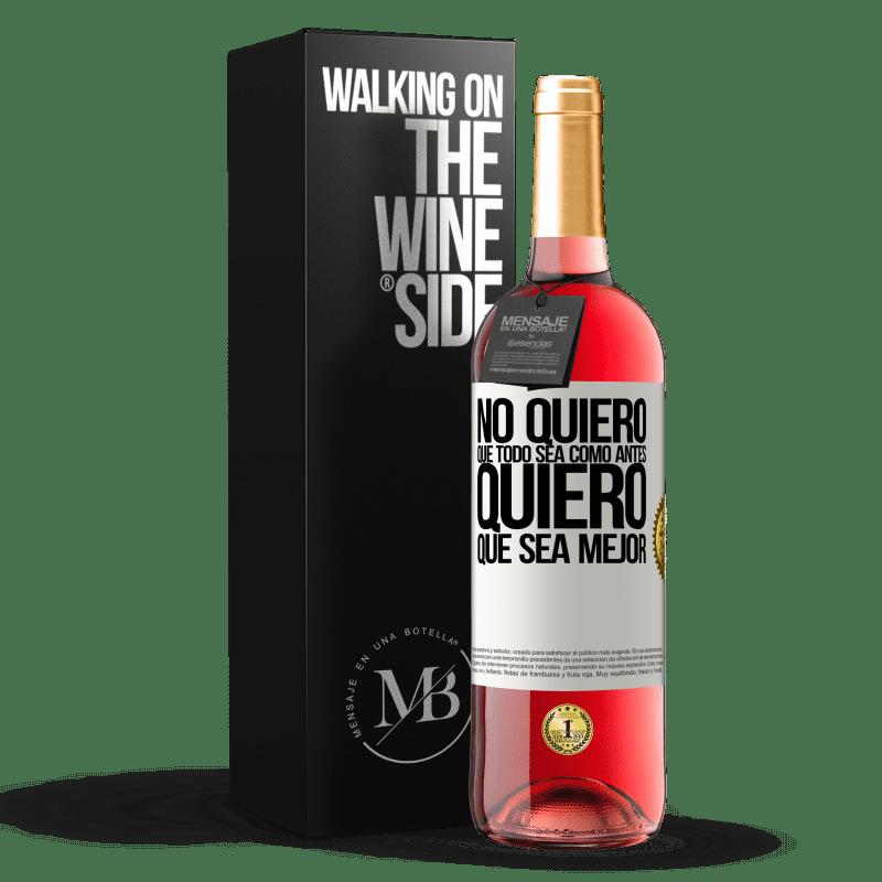 24,95 € Envoi gratuit | Vin rosé Édition ROSÉ Je ne veux pas que tout soit comme avant, je veux que ce soit mieux Étiquette Blanche. Étiquette personnalisable Vin jeune Récolte 2020 Tempranillo