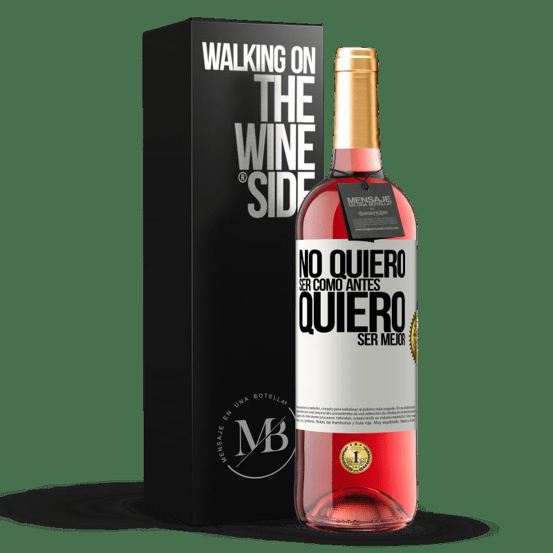 24,95 € Envoi gratuit | Vin rosé Édition ROSÉ Je ne veux pas être comme avant, je veux être meilleur Étiquette Blanche. Étiquette personnalisable Vin jeune Récolte 2020 Tempranillo