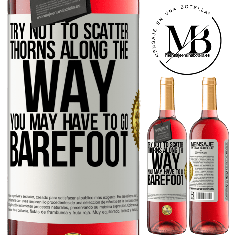 24,95 € Free Shipping   Rosé Wine ROSÉ Edition Try not to scatter thorns along the way, you may have to go barefoot White Label. Customizable label Young wine Harvest 2020 Tempranillo