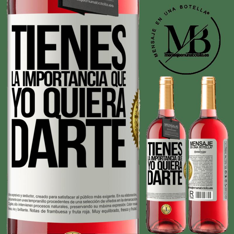 24,95 € Envoi gratuit | Vin rosé Édition ROSÉ Tu as l'importance que je veux te donner Étiquette Blanche. Étiquette personnalisable Vin jeune Récolte 2020 Tempranillo
