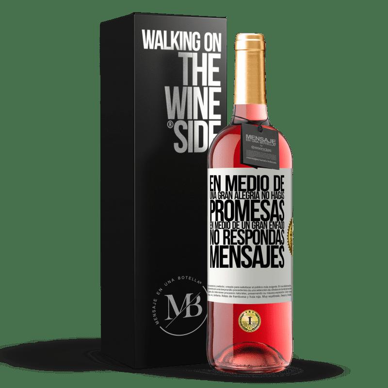 24,95 € Envoi gratuit | Vin rosé Édition ROSÉ Au milieu d'une grande joie, ne faites pas de promesses. Au milieu d'une grande colère, ne répondez pas aux messages Étiquette Blanche. Étiquette personnalisable Vin jeune Récolte 2020 Tempranillo