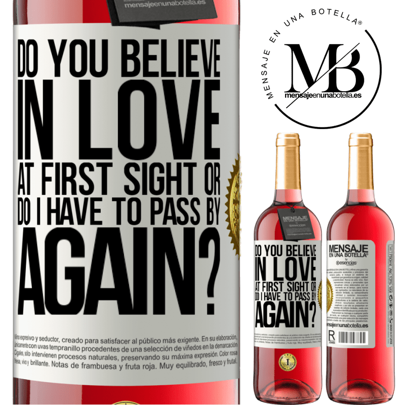 24,95 € Free Shipping | Rosé Wine ROSÉ Edition do you believe in love at first sight or do I have to pass by again? White Label. Customizable label Young wine Harvest 2020 Tempranillo