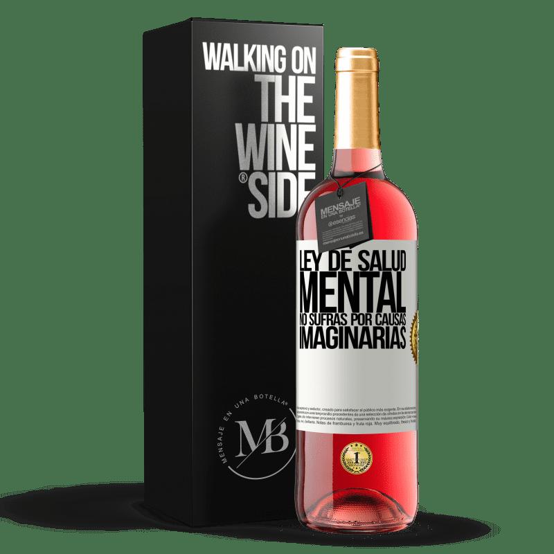 24,95 € Envoi gratuit | Vin rosé Édition ROSÉ Loi sur la santé mentale: ne souffrez pas pour des causes imaginaires Étiquette Blanche. Étiquette personnalisable Vin jeune Récolte 2020 Tempranillo