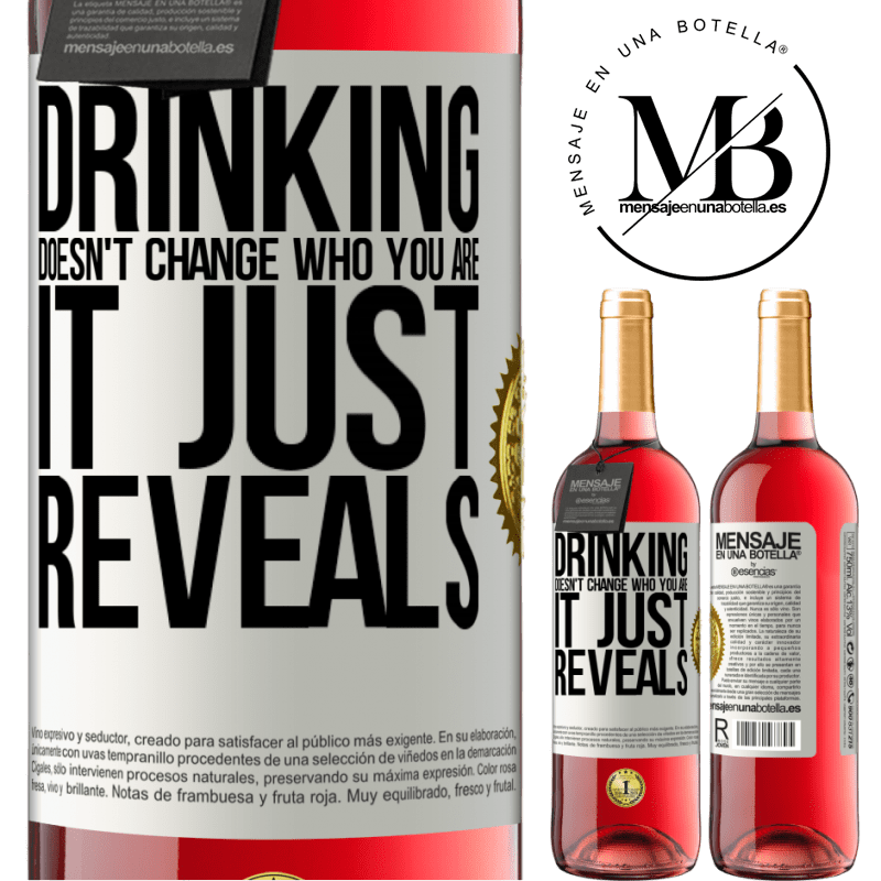 24,95 € Free Shipping | Rosé Wine ROSÉ Edition Drinking doesn't change who you are, it just reveals White Label. Customizable label Young wine Harvest 2020 Tempranillo