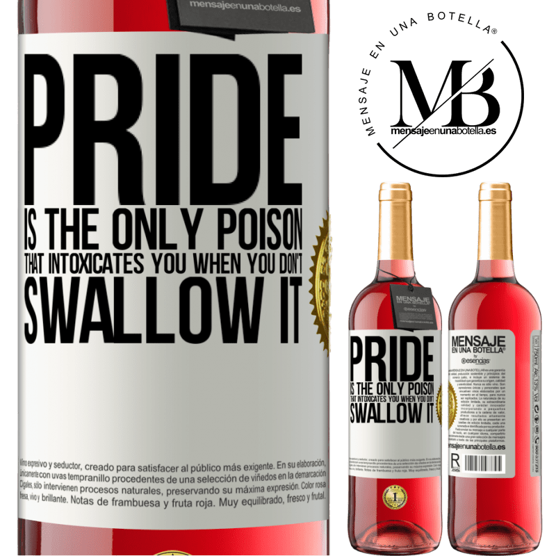 24,95 € Free Shipping   Rosé Wine ROSÉ Edition Pride is the only poison that intoxicates you when you don't swallow it White Label. Customizable label Young wine Harvest 2020 Tempranillo