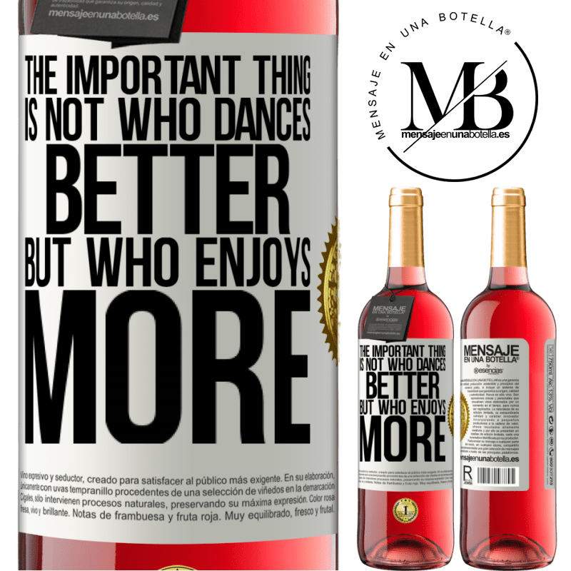 24,95 € Free Shipping   Rosé Wine ROSÉ Edition The important thing is not who dances better, but who enjoys more White Label. Customizable label Young wine Harvest 2020 Tempranillo