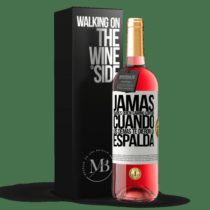 24,95 € Envoi gratuit | Vin rosé Édition ROSÉ N'oubliez jamais qui a marché avec vous quand les autres vous ont tourné le dos Étiquette Blanche. Étiquette personnalisable Vin jeune Récolte 2020 Tempranillo