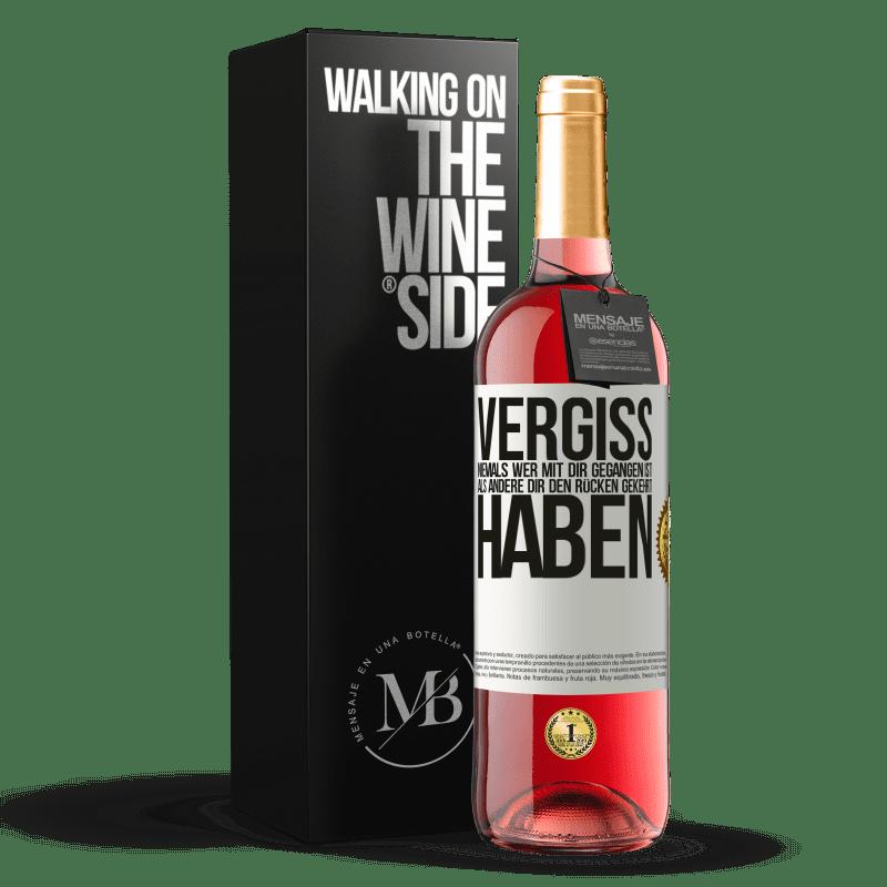 24,95 € Kostenloser Versand | Roséwein ROSÉ Ausgabe Vergiss niemals, wer mit dir gegangen ist, als andere dir den Rücken gekehrt haben Weißes Etikett. Anpassbares Etikett Junger Wein Ernte 2020 Tempranillo