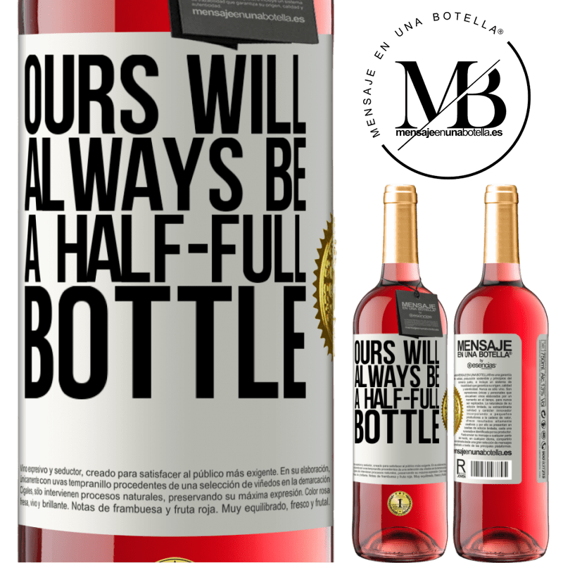24,95 € Free Shipping   Rosé Wine ROSÉ Edition Ours will always be a half-full bottle White Label. Customizable label Young wine Harvest 2020 Tempranillo