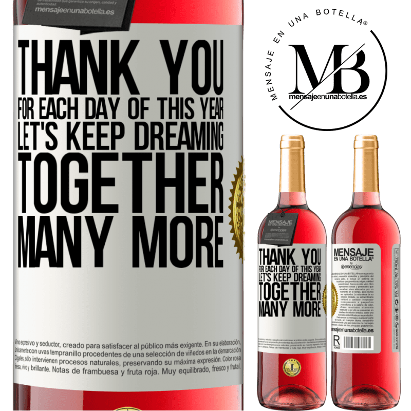 24,95 € Free Shipping | Rosé Wine ROSÉ Edition Thank you for each day of this year. Let's keep dreaming together many more White Label. Customizable label Young wine Harvest 2020 Tempranillo