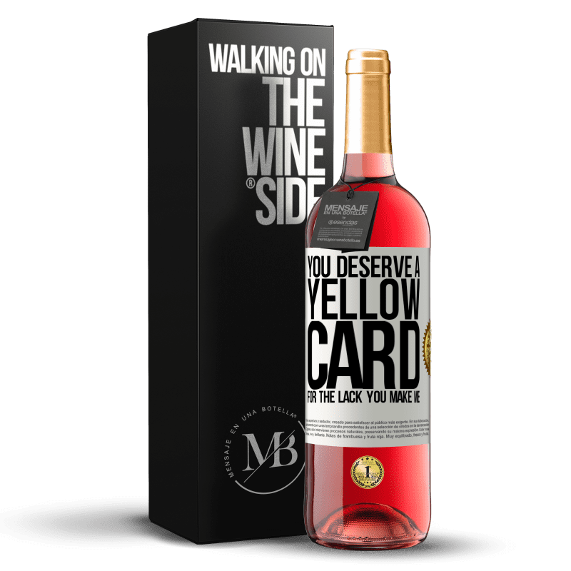 24,95 € Free Shipping | Rosé Wine ROSÉ Edition You deserve a yellow card for the lack you make me White Label. Customizable label Young wine Harvest 2020 Tempranillo