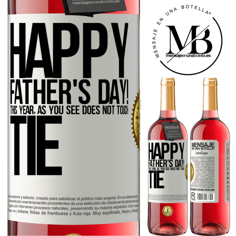 24,95 € Free Shipping | Rosé Wine ROSÉ Edition Happy Father's Day! This year, as you see, does not touch tie White Label. Customizable label Young wine Harvest 2020 Tempranillo