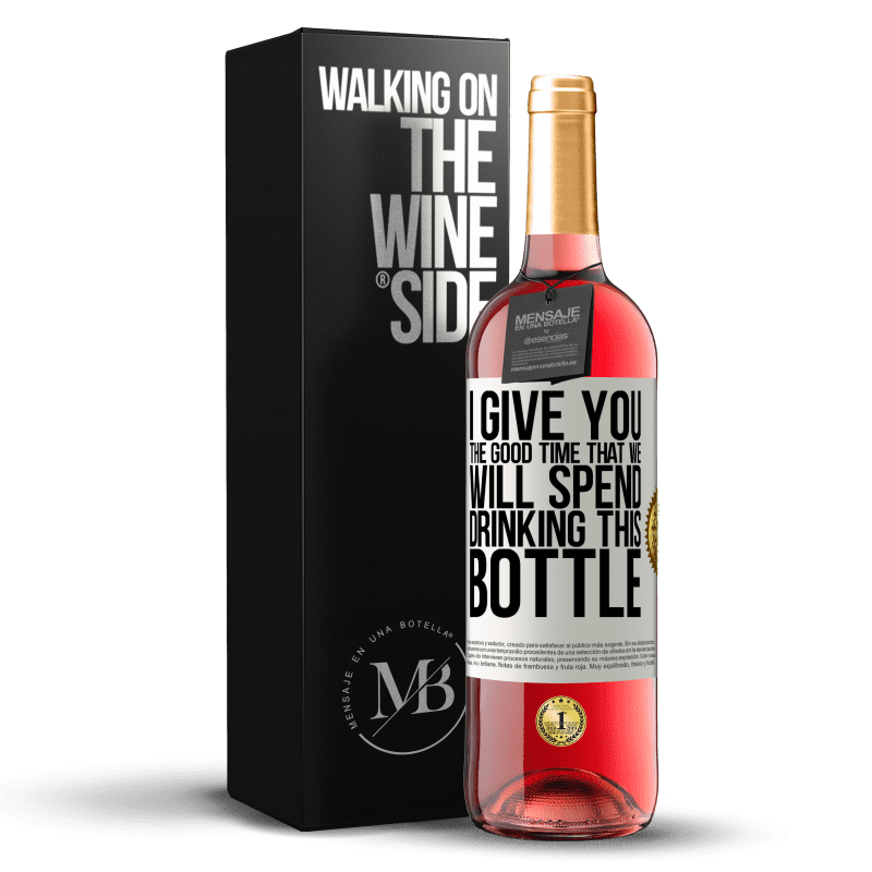 24,95 € Free Shipping | Rosé Wine ROSÉ Edition I give you the good time that we will spend drinking this bottle White Label. Customizable label Young wine Harvest 2020 Tempranillo