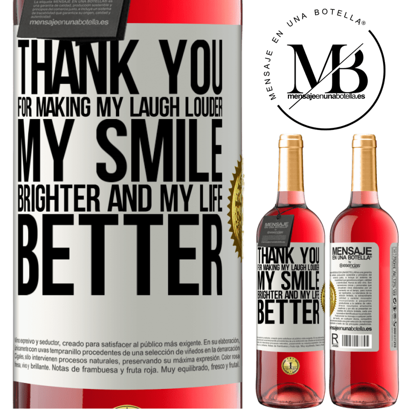 24,95 € Free Shipping   Rosé Wine ROSÉ Edition Thank you for making my laugh louder, my smile brighter and my life better White Label. Customizable label Young wine Harvest 2020 Tempranillo