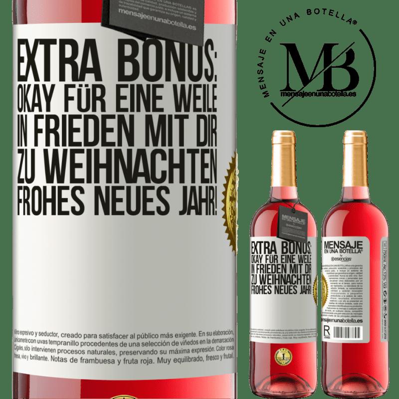 24,95 € Kostenloser Versand | Roséwein ROSÉ Ausgabe Extra Bonus: Okay für eine Weile in Frieden mit dir zu Weihnachten. Frohes neues Jahr! Weißes Etikett. Anpassbares Etikett Junger Wein Ernte 2020 Tempranillo