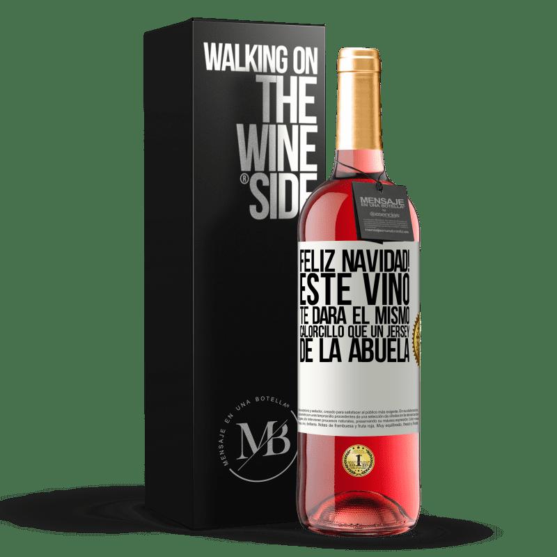 24,95 € Envío gratis   Vino Rosado Edición ROSÉ Feliz navidad! Este vino te dará el mismo calorcillo que un jersey de la abuela Etiqueta Blanca. Etiqueta personalizable Vino joven Cosecha 2020 Tempranillo
