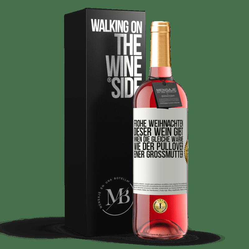 24,95 € Kostenloser Versand | Roséwein ROSÉ Ausgabe Frohe weihnachten Dieser Wein gibt Ihnen die gleiche Wärme wie der Pullover einer Großmutter Weißes Etikett. Anpassbares Etikett Junger Wein Ernte 2020 Tempranillo