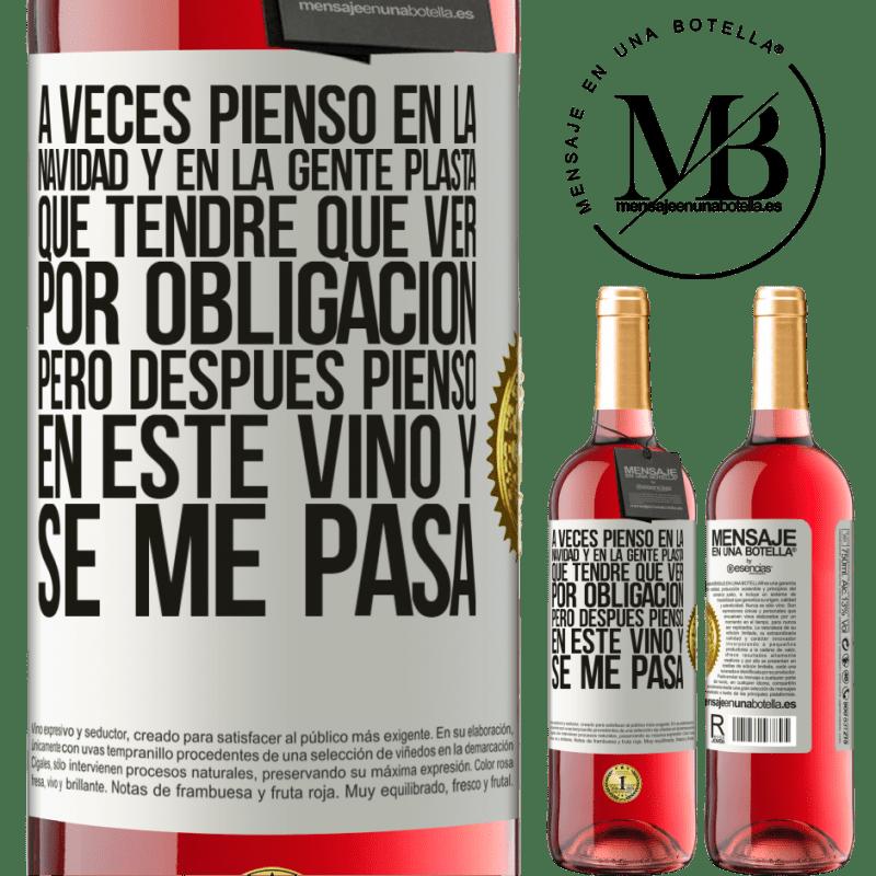 24,95 € Envoi gratuit | Vin rosé Édition ROSÉ Parfois, je pense à Noël et aux gens de plasta que je devrai voir comme une obligation. Mais alors je pense à ce vin et ça Étiquette Blanche. Étiquette personnalisable Vin jeune Récolte 2020 Tempranillo