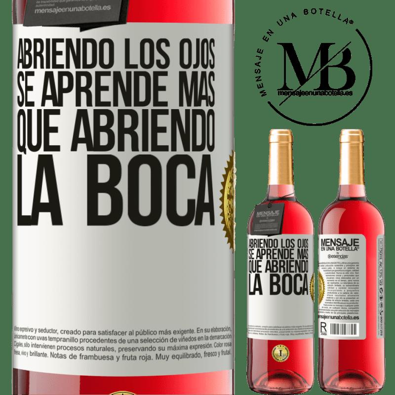 24,95 € Envoi gratuit   Vin rosé Édition ROSÉ En ouvrant les yeux, vous apprenez plus qu'en ouvrant la bouche Étiquette Blanche. Étiquette personnalisable Vin jeune Récolte 2020 Tempranillo