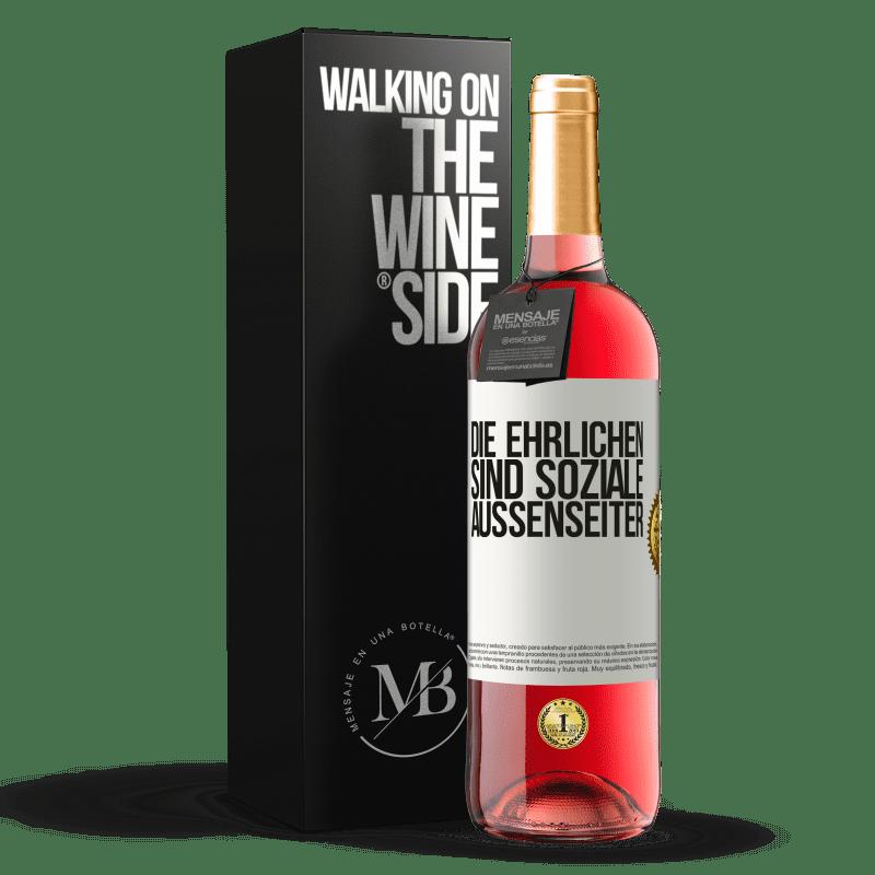24,95 € Kostenloser Versand | Roséwein ROSÉ Ausgabe Die Ehrlichen sind soziale Außenseiter Weißes Etikett. Anpassbares Etikett Junger Wein Ernte 2020 Tempranillo