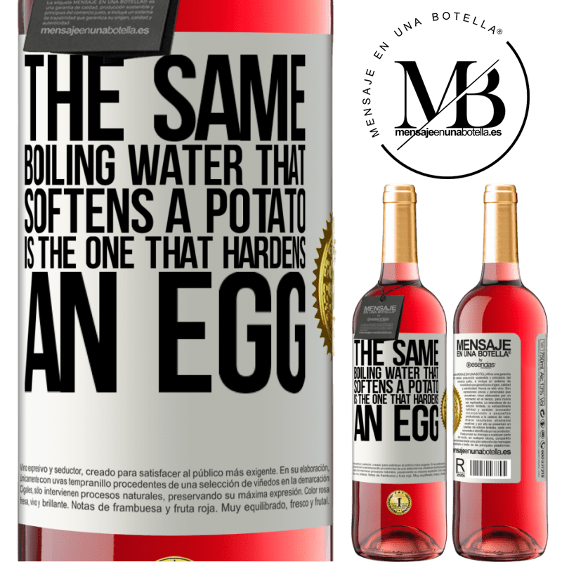 24,95 € Free Shipping   Rosé Wine ROSÉ Edition The same boiling water that softens a potato is the one that hardens an egg White Label. Customizable label Young wine Harvest 2020 Tempranillo
